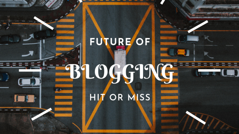 future of blogging is finished